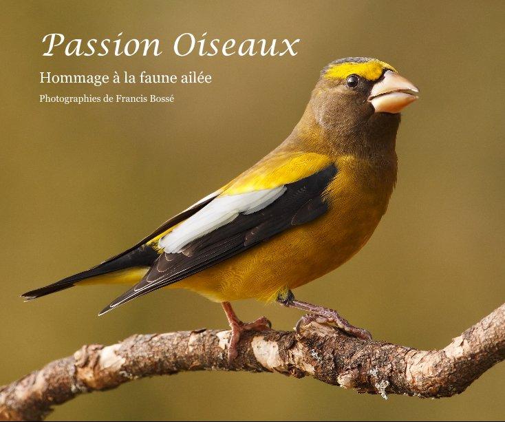 View Passion Oiseaux by Photographies de Francis Bossé