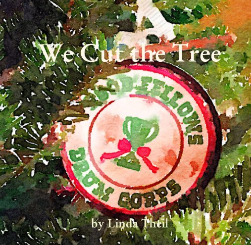View We Cut the Tree by Linda Theil