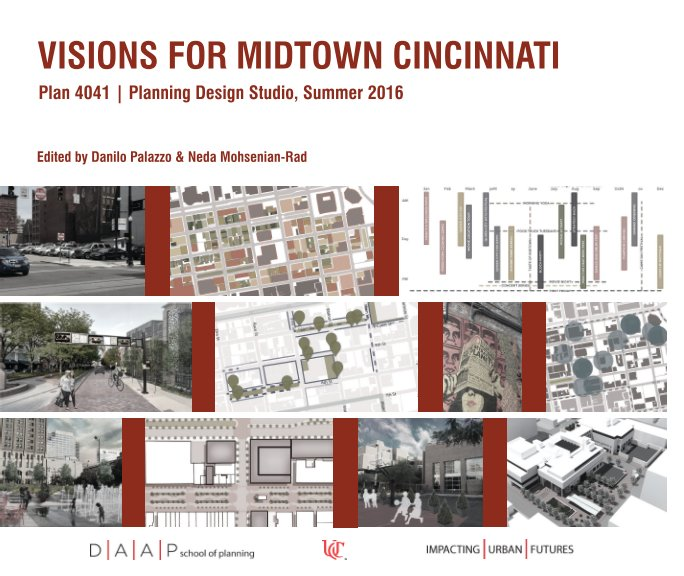 Visions for Midtown Cincinnati nach Edited by Danilo Palazzo and Neda Mohsenian-Rad anzeigen