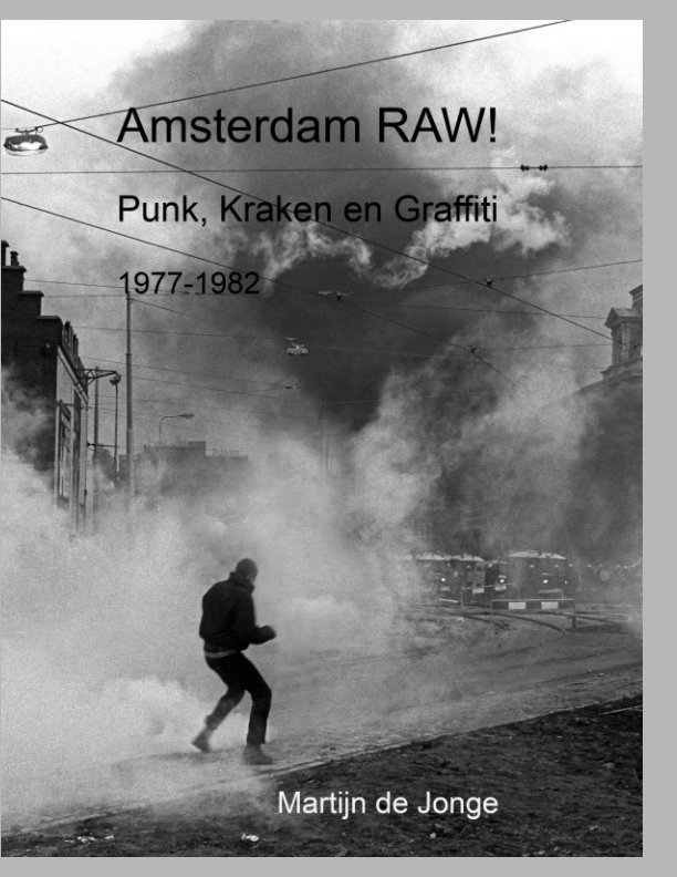 Bekijk Amsterdam RAW! 1977-1982 op Martijn de Jonge