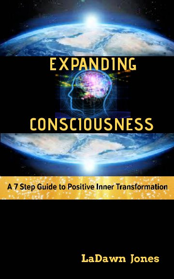 View EXPANDING CONSCIOUSNESS by LaDawn Jones