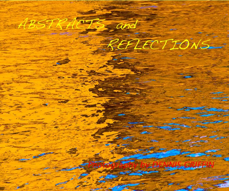 View ABSTRACTS and REFLECTIONS by DENNIS GRIFFIN