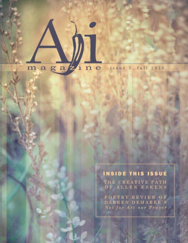 View Aji Magazine, Fall 2016 (issue 5) by Aji Magazine