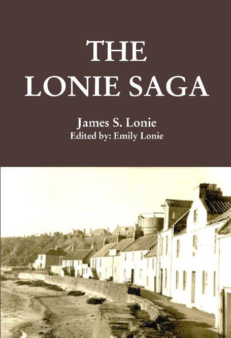 View The Lonie Saga by James S. Lonie, Edited by Emily Lonie