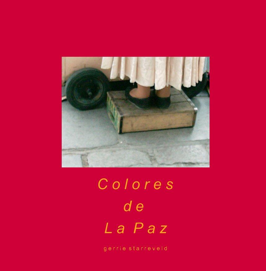 Bekijk Colores de La Paz op gerrie starreveld