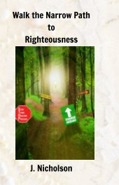 Walk the Narrow Path to Righteousness book cover