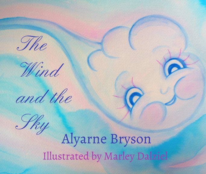 View The Wind and the Sky by Alyarne Bryson, Marley Dalziel