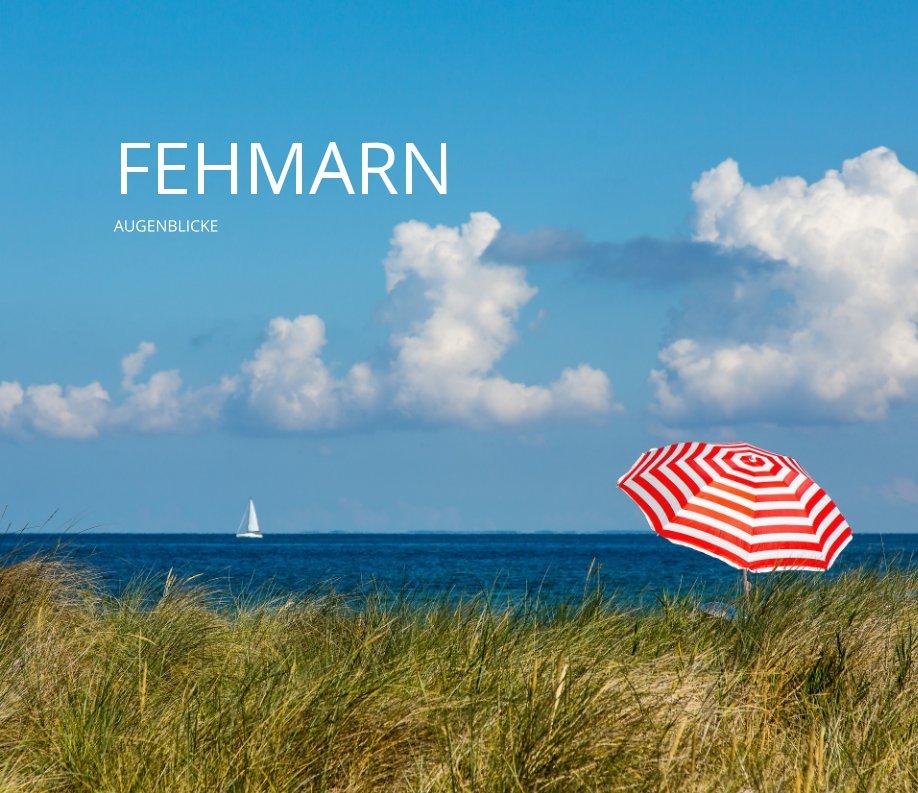 FEHMARN - AUGENBLICKE nach Stephan Rech | Naturfotografie anzeigen