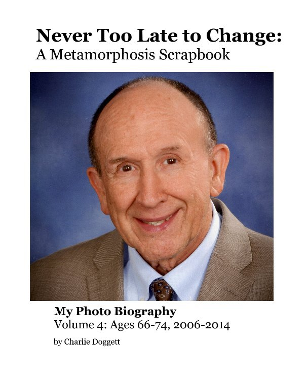 View Never Too Late to Change: A Metamorphosis Scrapbook by Charlie Doggett