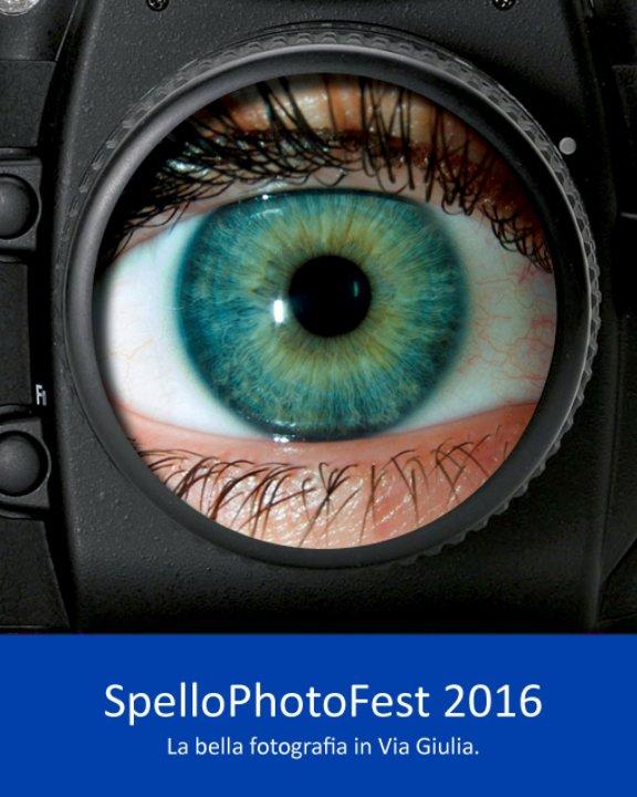 View Catalogo SpelloPhotoFest 2016 by Fabrizio Corvi
