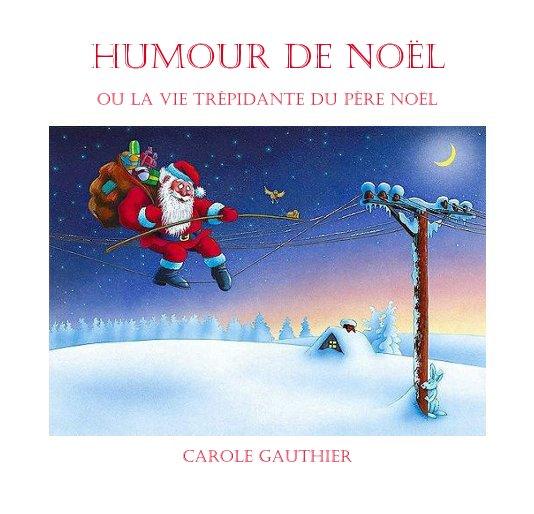 View Humour de Noël by Carole Gauthier