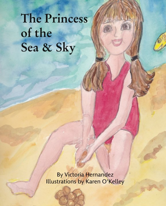View The Princess  of the  Sea and Sky by Victoria Hernandez Wasinger