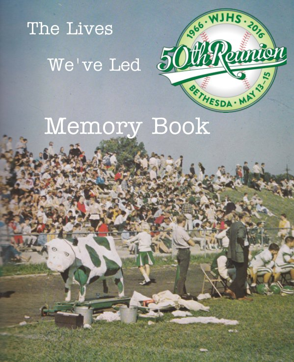 View The Lives We've Led by WJ Class of 1966