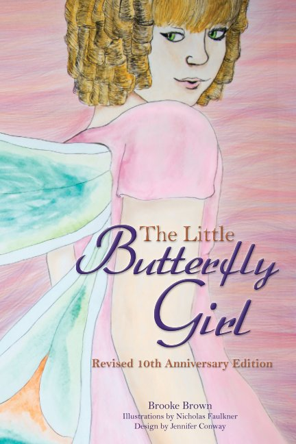 View The Little Butterfly Girl: Revised Tenth Anniversary Edition by Brooke Brown