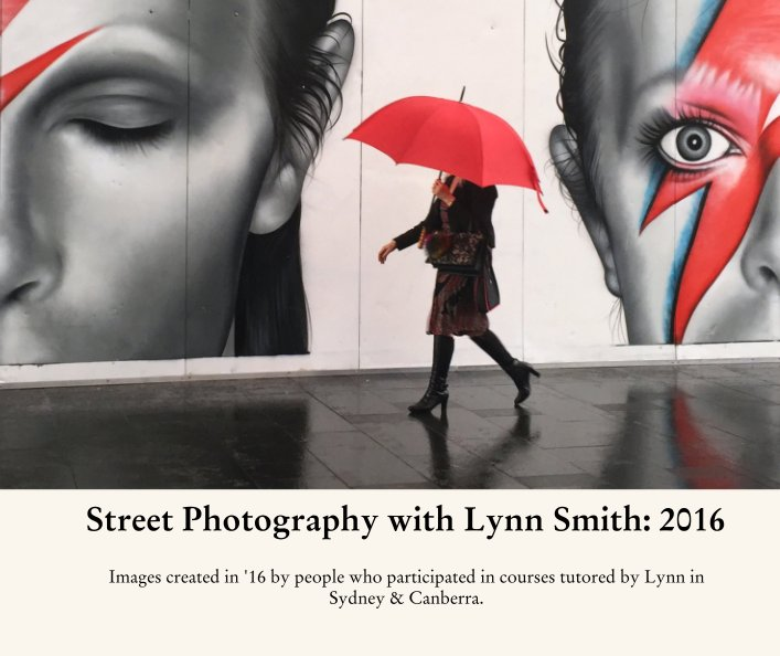 Bekijk Street Photography with Lynn Smith: 2016 op Lynn Smith.
