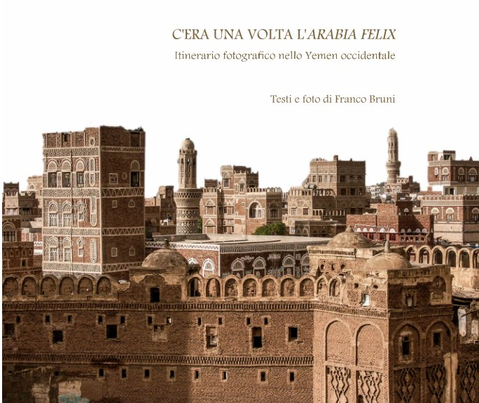 View C'era una volta l'Arabia Felix by Franco Bruni