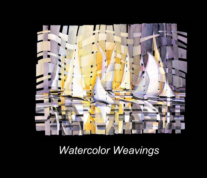 View WATERCOLOR  WEAVINGS by Nancy Neaher Maas