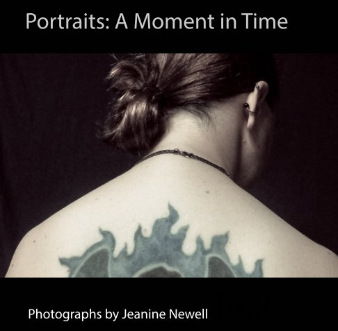 View Portraits: A Moment in Time by Jeanine Newell