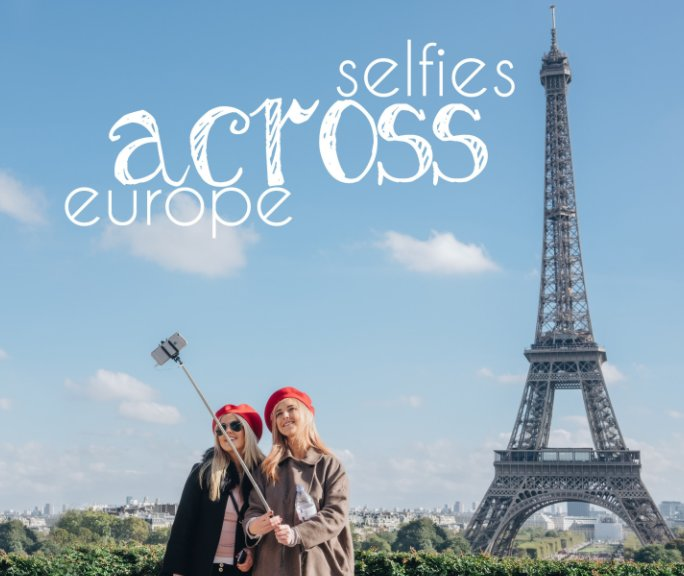 View Selfies Across Europe by C. London