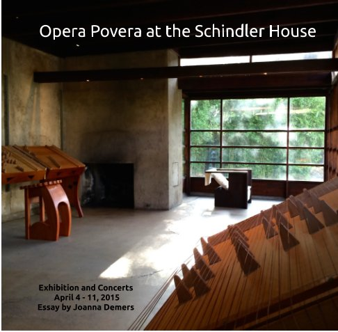 View Opera Povera at the Schindler House by Sean Griffin, Joanna Demers