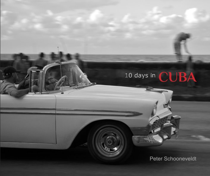 View 10 days in CUBA by Peter Schooneveldt