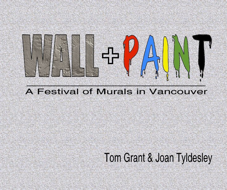View WALL + PAINT by Tom Grant + Joan Tyldesley