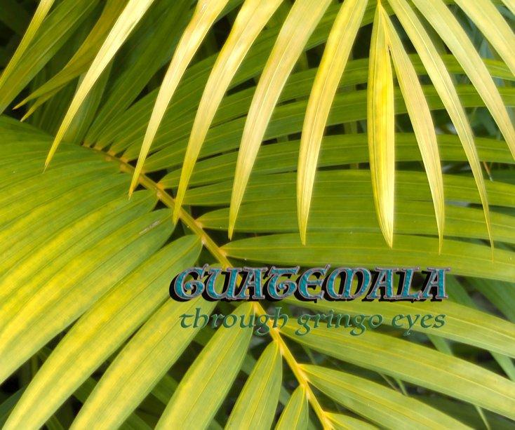 View Guatemala by TaleTwist