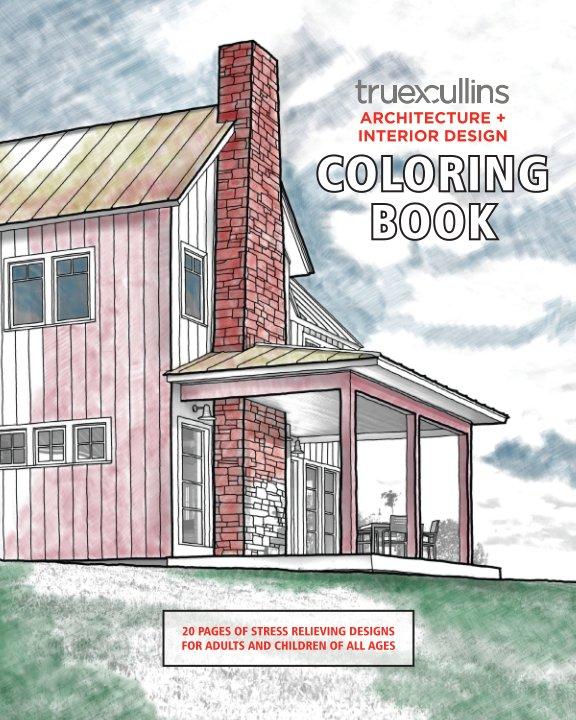 View TruexCullins Architecture + Interior Design Coloring Book by TruexCullins
