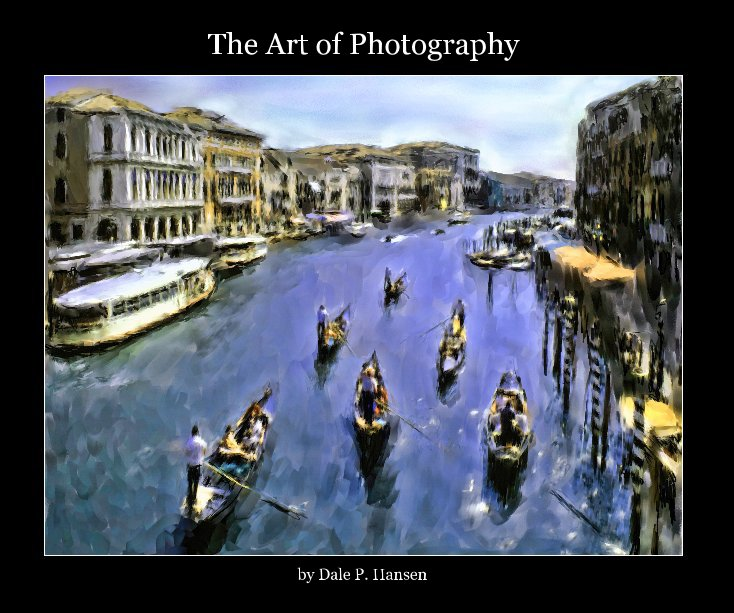 View The Art of Photography by Dale P. Hansen