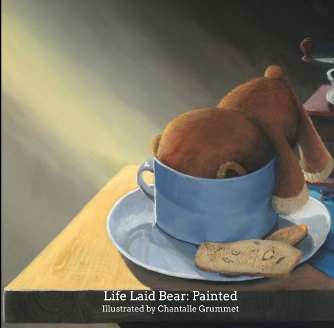 View Life Laid Bear: Painted by Chantalle Grummet