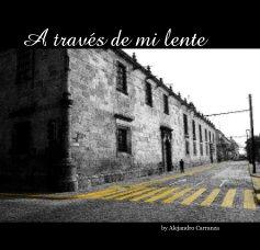 Guadalajara, a traves de mi lente book cover