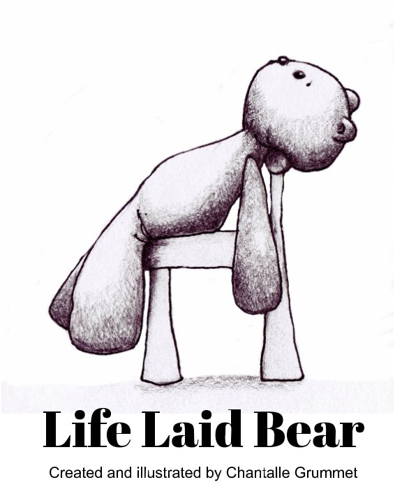 View Life Laid Bear by Chantalle Grummet
