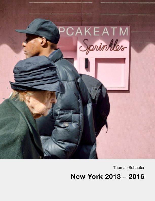 New York 2013 - 2016 nach Thomas Schaefer anzeigen