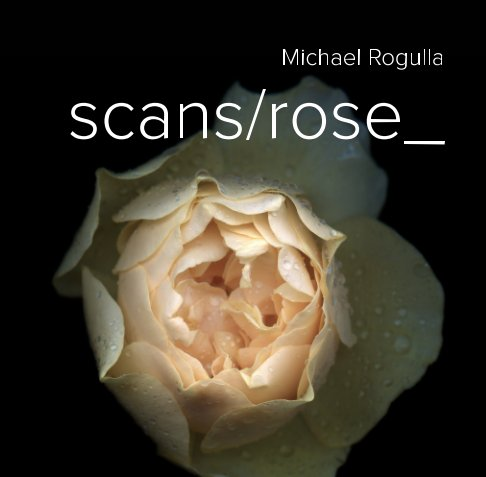 View scans/rose_ by Michael Rogulla