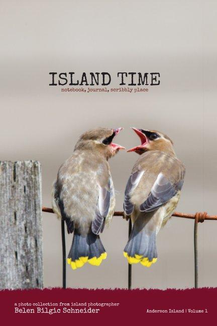 Visualizza Island Time - Volume 1 di Belen Bilgic Schneider