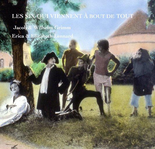 View LES SIX QUI VIENNENT À BOUT DE TOUT by Erica & Elizabeth Lennard