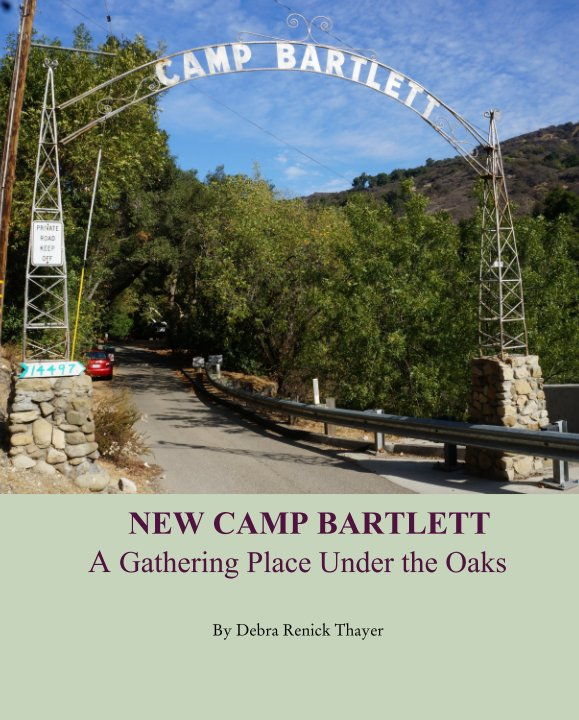 NEW CAMP BARTLETT A Gathering Place Under the Oaks by Debra