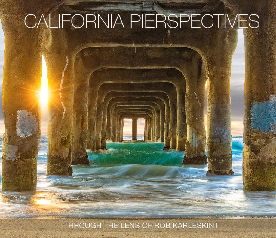 View California Pierspectives 2nd Edition by Rob Karleskint