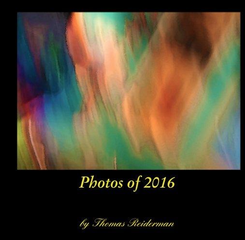 Bekijk Photos of 2016 op Thomas Reiderman