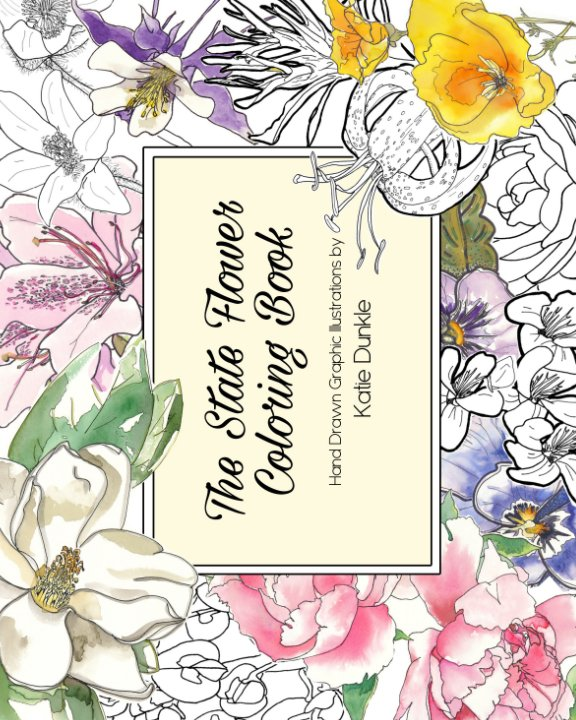 The State Flower Coloring Book by Katie Dunkle   Blurb Books Canada