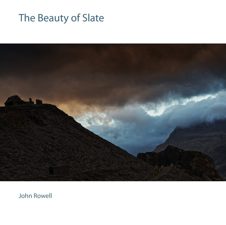 View The Beauty of Slate by John Rowell