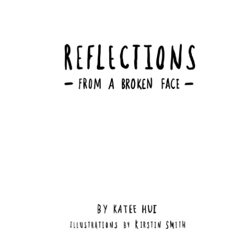 View Reflections From a Broken Face by Katee Hui