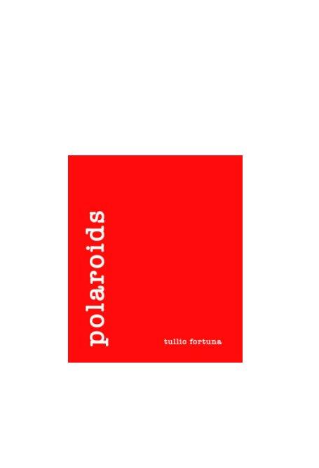 View Polaroids by tullio fortuna