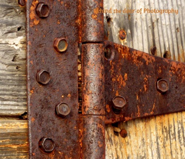 Bekijk Behind the door of Photography op David James Domres