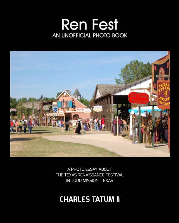 View Ren Fest: An Unofficial Photo Book by Charles Tatum II