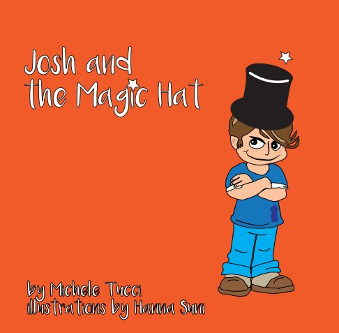 View Josh and the Magic Hat by Michele M Tucci