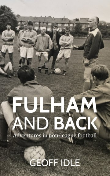 View Fulham And Back by Geoff Idle