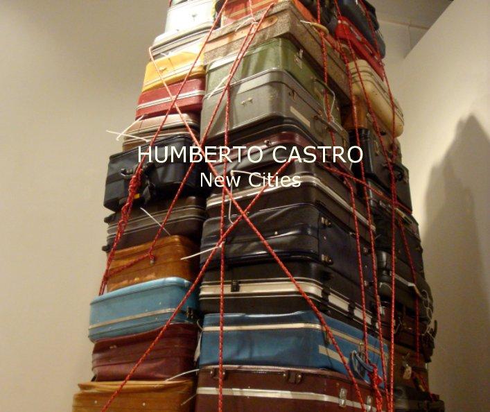 View HUMBERTO CASTRO New Cities by Humberto Castro