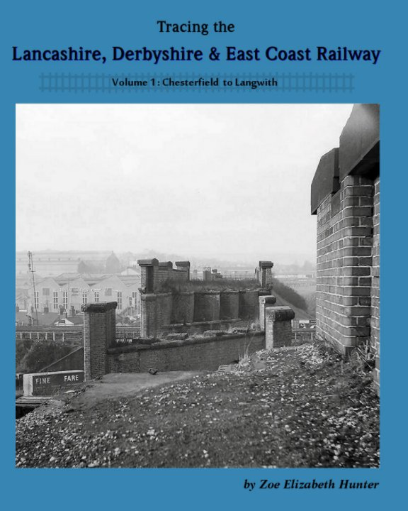 View Tracing The Lancashire, Derbyshire & East Coast Railway. by Zoe Elizabeth Hunter