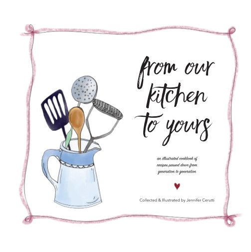 From Our Kitchen to Yours by Jenn Cerutti | Blurb Books UK